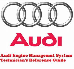 Audi Engineers Reference Guide Engine Management System