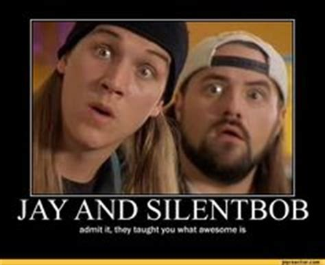 Jay And Silent Bob Meme - 1000 images about motivational posters on pinterest demotivational posters monty python and jay