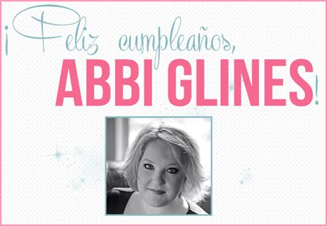 ¡feliz Cumpleaños, Abbi Glines