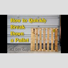 How To Quickly Break Down A Pallet For Diy Projects Youtube