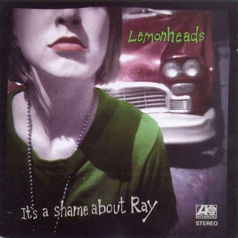 Dusting 'em Off The Lemonheads  It's A Shame About Ray