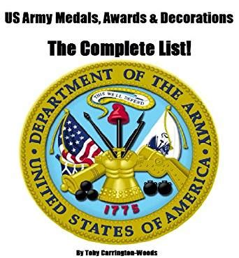 Awards And Decorations Uk by Us Army Medals Awards Decorations The Complete List
