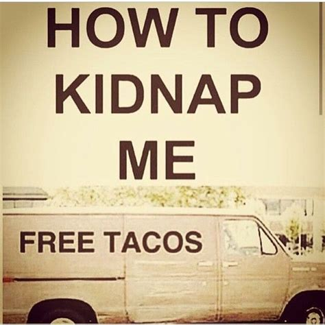 Taco Meme - best 25 taco humor ideas on pinterest tacos funny taco
