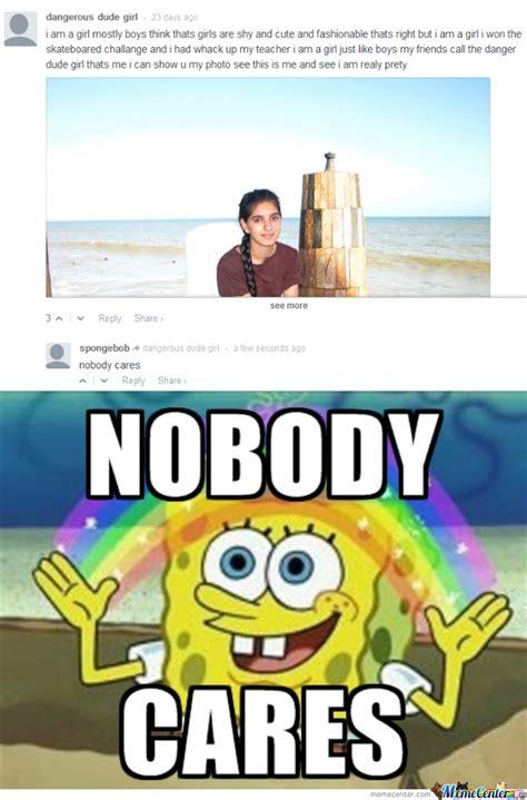 Meme Nobody Cares - nobody cares meme 28 images pin nobody cares spongebob know your meme cake on pinterest