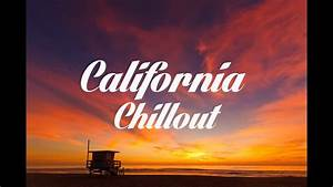 Beautiful CALIFORNIA Chillout and Lounge Mix Del Mar - YouTube