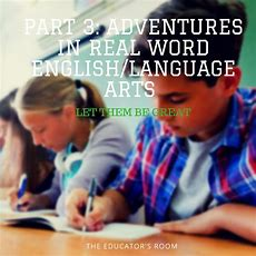 Part 3 Adventures In Real Word Englishlanguage Arts  Let Them Be Great  The Educators Room