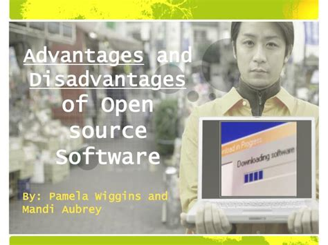 advantages  disadvantages  open source software