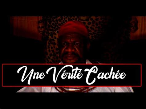 une verite cachee suite nollywood extra youtube
