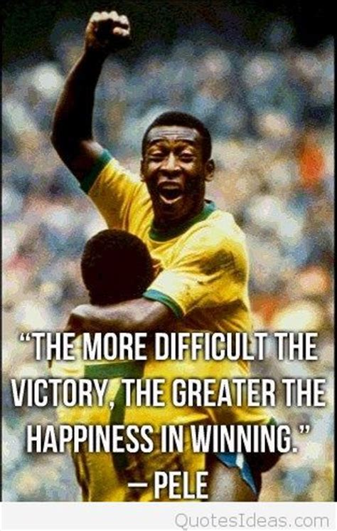 famous football player pele quotes