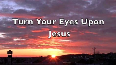 Michael W Smith - Turn Your Eyes Upon Jesus - YouTube