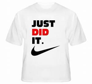 Nike Slogan Shirts | Just Did It Funny Saying Nike Slogan ...