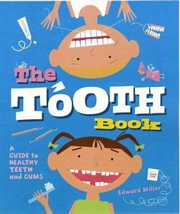 The Tooth Book A Guide To Healthy Teeth And Gums