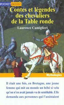 les editions de la table ronde contes et l 233 gendes des chevaliers de la table ronde editions de l ouvrage noosfere