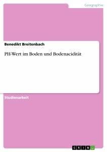 Boden Ph Wert Messen : ph wert im boden und bodenacidit t masterarbeit hausarbeit bachelorarbeit ver ffentlichen ~ Orissabook.com Haus und Dekorationen