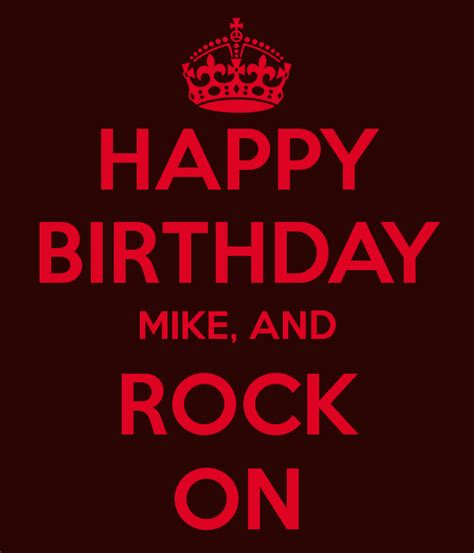Happy Birthday Mike Images Happy Birthday Mike And Rock On Poster Mike Keep Calm