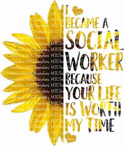 Social Worker Sunflower Worth Because Became Sublimation