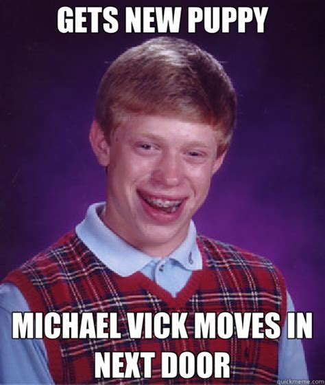 Mike Vick Memes - gets new puppy michael vick moves in next door bad luck brian
