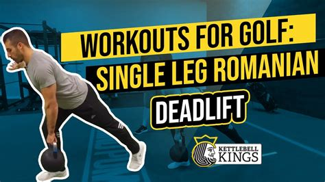 kettlebell kings workouts single leg lift dead golf romanian