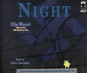 NIGHT: Why did Elie Wiesel title the book NIGHT? Quote from the book to support your answer ...
