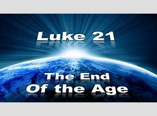 Luke 21 The End of the Age Signs Lamb and Lion Ministries