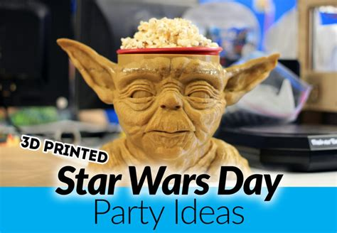 Star Wars Day Party Ideas (3D Printed!) — Fargo 3D Printing