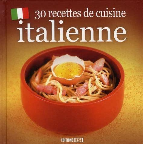 livre de cuisine italienne livre 30 recettes de cuisine italienne collectif