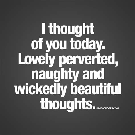I Love Sex Meme - i thought of you today lovely perverted naughty and