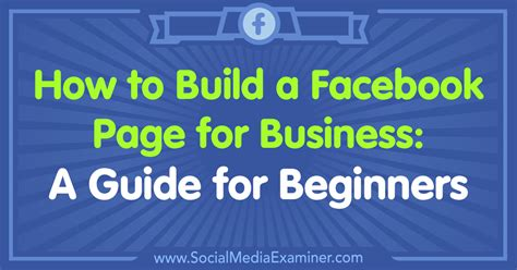 How to Build a Facebook Page for Business: A Guide for ...
