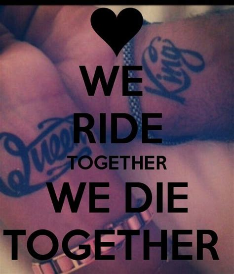 quotes queen ride king die morning sayings bonnie clyde husband brighten friend quotesgram bitch together