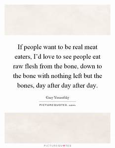 If people want ... Raw Eating Quotes