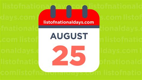 August 25th: National Holidays,Observances and Famous ...
