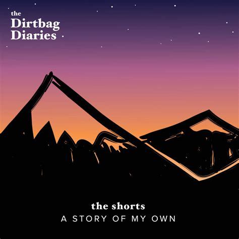 the dirtbag diaries page 2 of 235 the dirtbag diaries