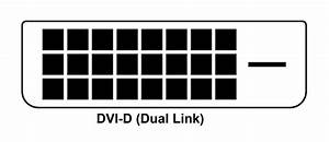 Dvi  A  D  U0026 I  Connector Pinout  Features And Datasheet