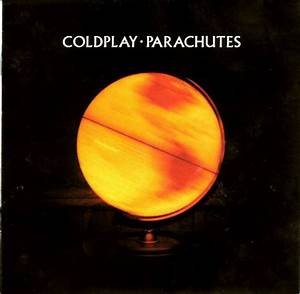 My year of Music 2011: Parachutes- Coldplay
