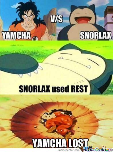 Yamcha Memes - snorlax vs yamcha by rager meme center