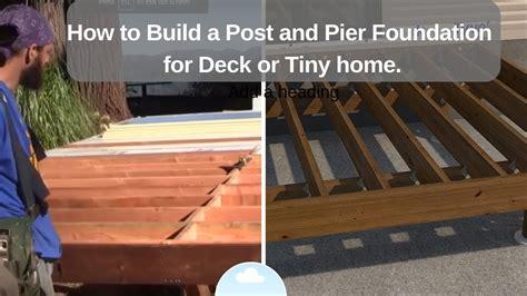 build  post  pier foundation  deck  tiny