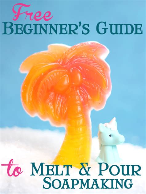 beginners guide  soapmaking melt  pour soap