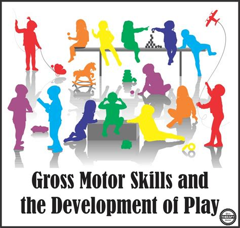 developing gross motor skills in preschoolers gross motor skills and the development of play in children 513