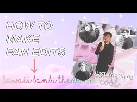 how to make a fan edit video how to make a fan edit theme idea 1 youtube