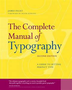 Felici  Complete Manual Of Typography  The  A Guide To