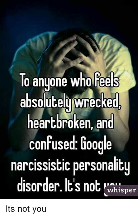 Heartbroken Meme - to anyone who feels absolute wrecked heartbroken and confused google narcissistic personality