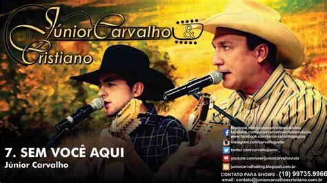 07. - Sem você aqui - CD O Tempo - Júnior Carvalho e ...