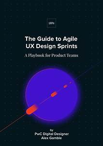 The Guide To Agile Ux Design Sprints By Fransiscus Tobias
