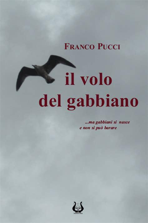 Il Volo Gabbiano Libro - il volo gabbiano poesie