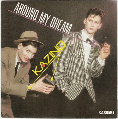 Kazino - Around My Dream (1985, Vinyl) | Discogs
