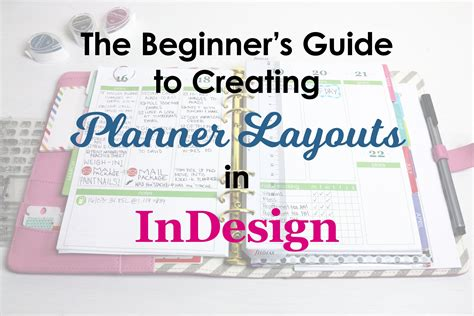 design your own planner the beginner s guide to creating planner pages in indesign