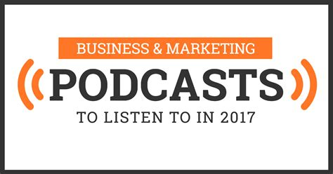 Business Marketing by 25 Business Marketing Podcasts To Listen To In 2018