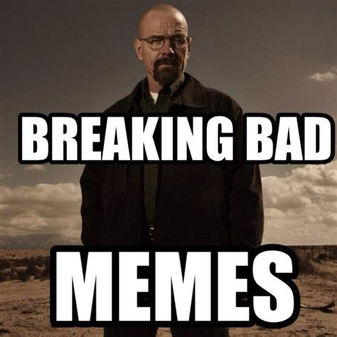 Memes Breaking Bad - breaking bad memes bbmemes twitter