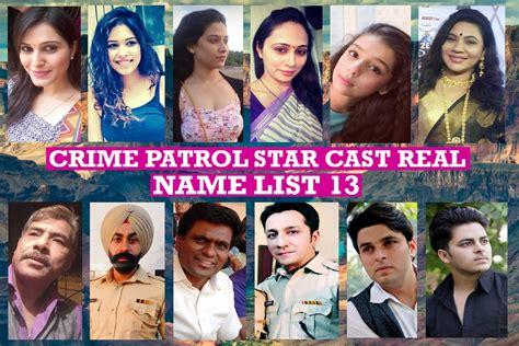 crime patrol cast real name list 13 crime patrol show cast