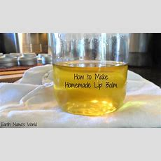 How To Make Homemade Organic Lip Balm  Earth Mama's World